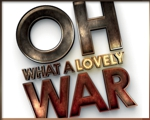 Oh, What a Lovely War! 2014